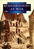Bedfordshire at War in Old Photographs (Britain in Old Photographs)