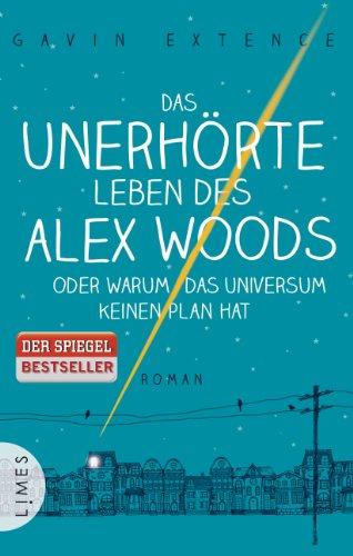 Buchseite und Rezensionen zu 'Das unerhörte Leben des Alex Woods' von Gavin Extence