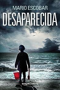 Desaparecida par Mario Escobar