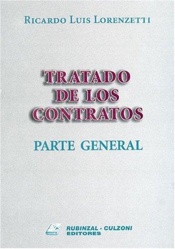 Tratado de Los Contratos: Parte General por Ricardo Luis Lorenzetti