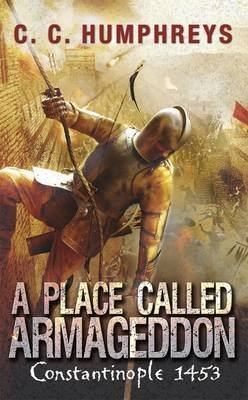 [A Place Called Armageddon] (By (author)  C. C. Humphreys) [published: December, 2011]