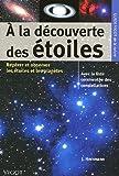 A la découverte des étoiles - Pour repérer et observer les étoiles et les planètes