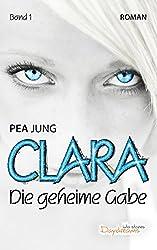 Clara: Die geheime Gabe - Band 1
