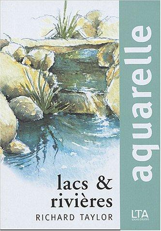 Aquarelle : Lacs et rivières par Richard Taylor