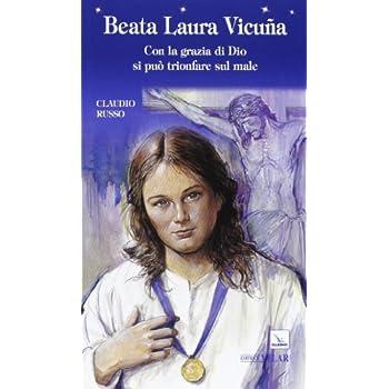 Beata Laura Vicuña. Con La Grazia Di Dio Si Può Trionfare Sul Male