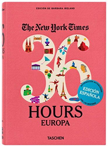 NYT. 36 Hours. Europa - Edición revisada por Barbara Ireland