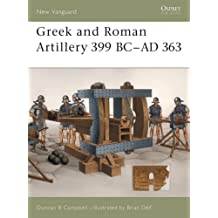 Greek and Roman Artillery 399 BC-AD 363 (New Vanguard, Band 89)