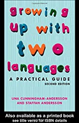 Growing Up with Two Languages: A Practical Guide