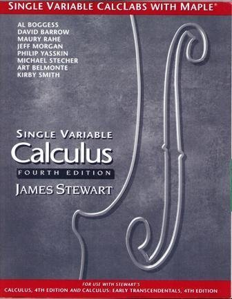 Single Variable Calclabs With Maple for Stewart's Calculus/Single Variable Calculus/Calculus : Early Transcendentals/Single Variable Calculus : Early: ... Variable Calculus--Early Transcendentals by David Barrow (1999-06-30)