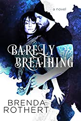 Barely Breathing (English Edition)