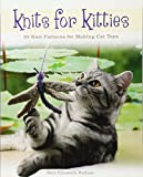 Knits for Kitties: 25 Knitting Patterns for Making Cat Toys