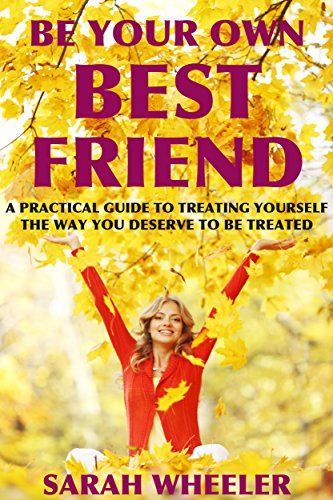 be-your-own-best-friend-a-practical-guide-to-treating-yourself-the-way-you-deserve-to-be-treated-eng