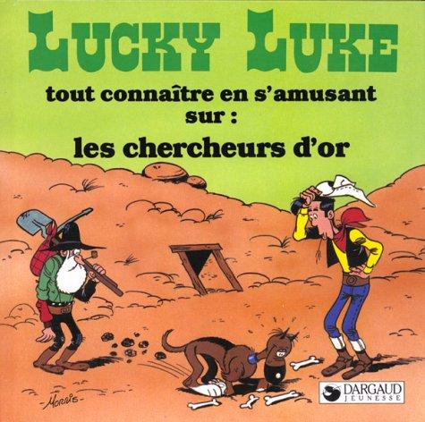 Lucky Luke tout connaitre en s'amusant sur : les chercheurs d'or