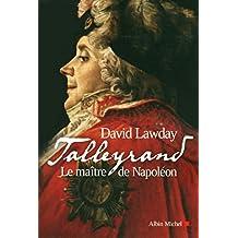 Talleyrand : Le maître de Napoléon