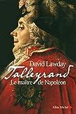 Talleyrand: Le maître de Napoléon