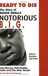 Ready to Die: The Story of Biggie Smalls Notorious B.I.G. by Jake Brown (2004-05-28)