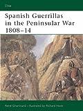 Spanish Guerrillas in the Peninsular War 1808-14 (Elite)