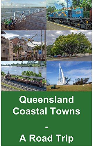 Queensland Coastal Towns: A Road Trip (English Edition)