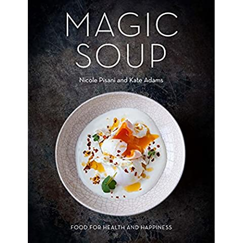 Magic Soup: Food for Health and Happiness (English Edition)