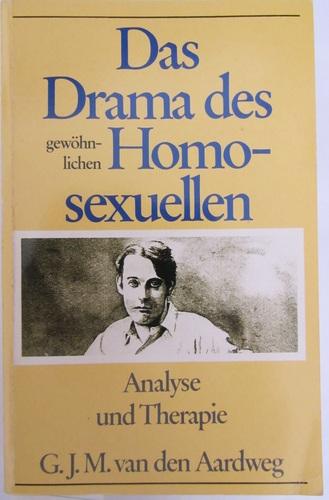 Das Drama des gewöhnlichen Homosexuellen: Analyse und Therapie