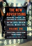 The New Advertising: Branding, Content, and Consumer Relationships in the Data-Driven Social Media Era [2 volumes]: Branding, Content, and Consumer Relationships in the Data-Driven Social Media Era