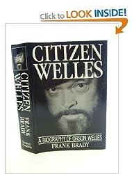 Citizen Welles: Biography of Orson Welles