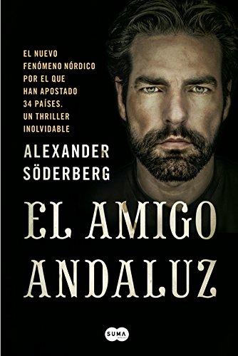Portada del libro El amigo andaluz: Llega la novela negra en estado puro (FUERA DE COLECCION SUMA.)