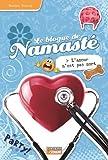 Le BLOGUE DE NAMAST? TOME 16: L'amour n'est pas mort by Maxime Roussy (September 23,2013)