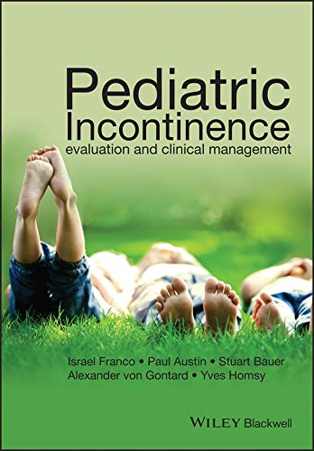 Pediatric Incontinence: Evaluation and Clinical Management (English Edition)