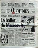 Telecharger Livres QUOTIDIEN DE PARIS LE No 2650 du 28 05 1988 BEREGOVOY LA BOURSE LES TROUPES SYRIENNES ONT PENETRE DANS LE REDUIT CHIITE DE LA BANLIEUE SUD DE BEYROUTH LES AMNISTIES PENALES M ROCARD ET H KRASICKI LE SOMMET REAGAN GORBATCHEV AFGHANISTAN GUILLO LIBERE SPORTS LE WEEK END (PDF,EPUB,MOBI) gratuits en Francaise