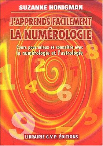 J'apprends facilement la numérologie : Cours pour mieux se connaître avec la numérologie et l'astrologie par Suzanne Honigman