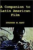 A Companion to Latin American Film (207) (Coleccion Tamesis: Serie A, Monografias)