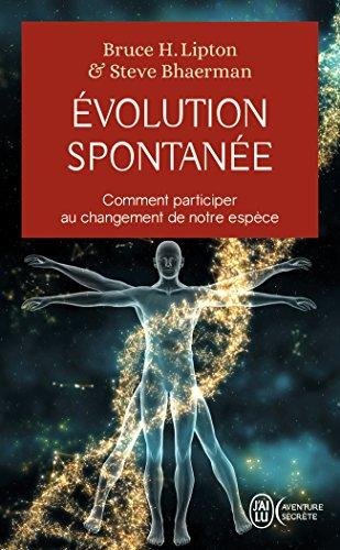 Evolution spontanée : Comment participer au changement de notre espèce