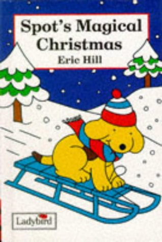 Spot's Magical Christmas (Spot the Dog S.) por Eric Hill