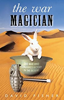 The War Magician: The man who conjured victory in the desert by [Fisher, David]