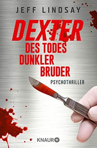 Dexter - Des Todes dunkler Bruder: Psychothriller