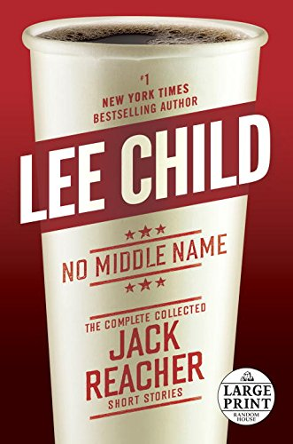 no-middle-name-large-print-the-complete-collected-jack-reacher-short-stories