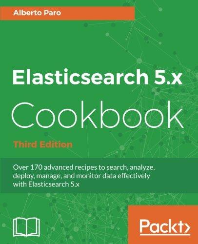 ElasticSearch 5.x Cookbook
