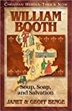 William Booth: Soup, Soap and Salvation (Christian Heroes: Then & Now)