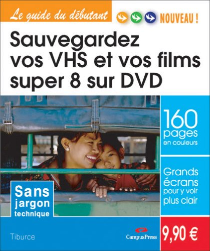 Sauvegardez vos VHS et vos films super 8 sur DVD