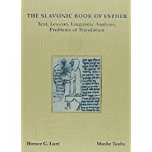 The Slavonic Book of Esther: Text, Lexicon, Linguistic Analysis, Problems of Translation (Harvard Ukrainian Research Institute Sources and Documents)