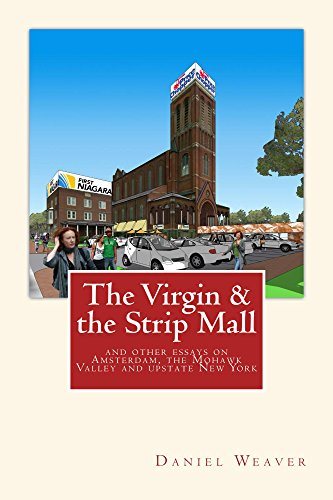 the-virgin-the-strip-mall-and-other-essays-on-amsterdam-the-mohawk-valley-and-upstate-new-york-engli