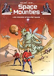 Space Mounties Tome 1 : Les mondes stochastiques