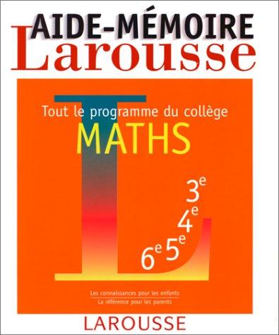 Aide-mémoire maths, tout le programme du collège par Ptolemee