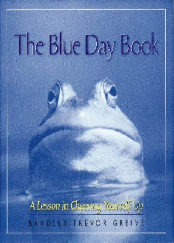 The Blue Day Book: A Lesson in Cheering Yourself Up par Bradley Trevor Greive