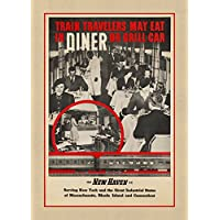 Vintage Travel America per treno Travelers può mangiare in Diner o grill auto ON The The new Haven Railroad servire New York, Massachusetts, Rhode Island e 250 gsm lucido carta di arte A3 riproduzione Connecticut poster