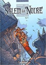 Salem la noire, tome 1 : La Pierre de Mort-Levée