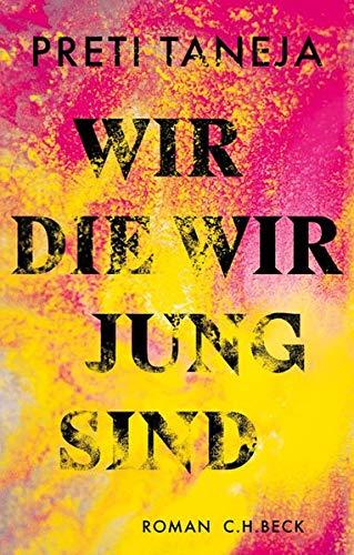 Buchseite und Rezensionen zu 'Wir, die wir jung sind: Roman' von Preti Taneja