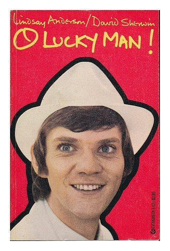 O Lucky Man! [By] Lindsay Anderson & David Sherwin. with Songs by Alan Price