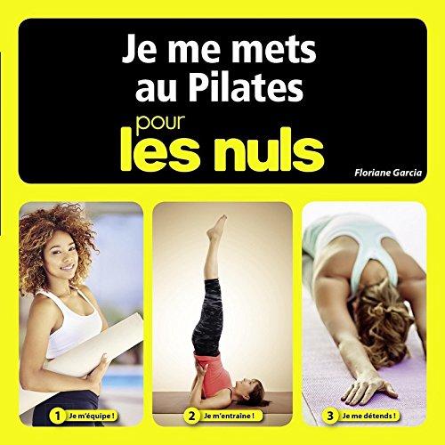 Je me mets au Pilates pour les Nuls par Floriane GARCIA